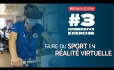 #3 Immersive Exercise   Les expériences Alpha